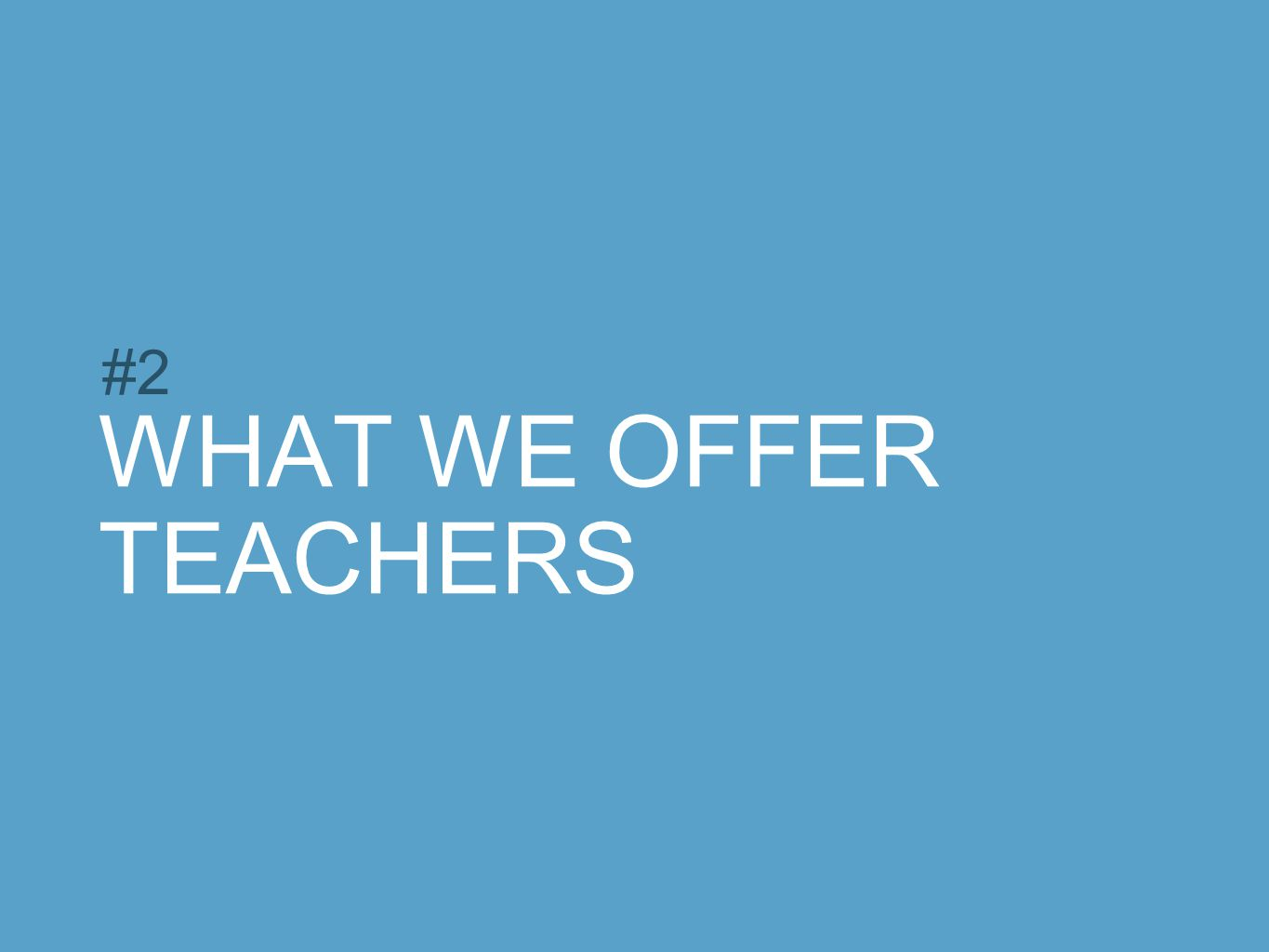 WHAT WE OFFER TEACHERS #2