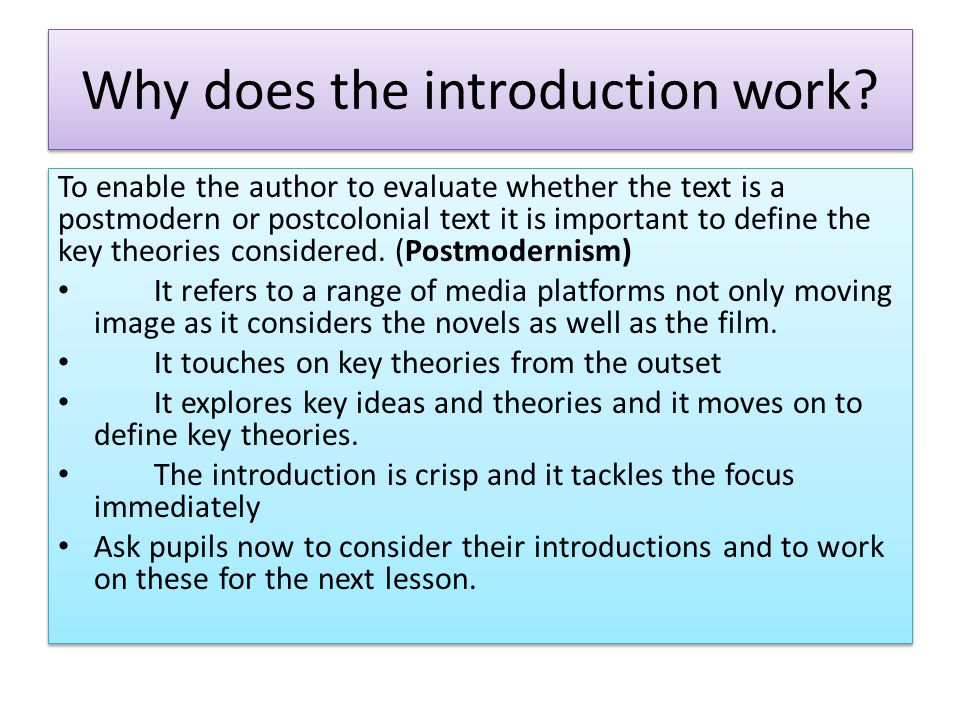 Why does the introduction work? To enable the author to evaluate whether the text is a postmodern or postcolonial text it is important to define the k