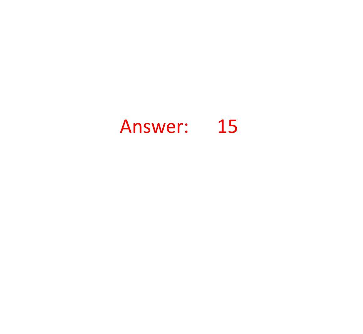 Answer: 15