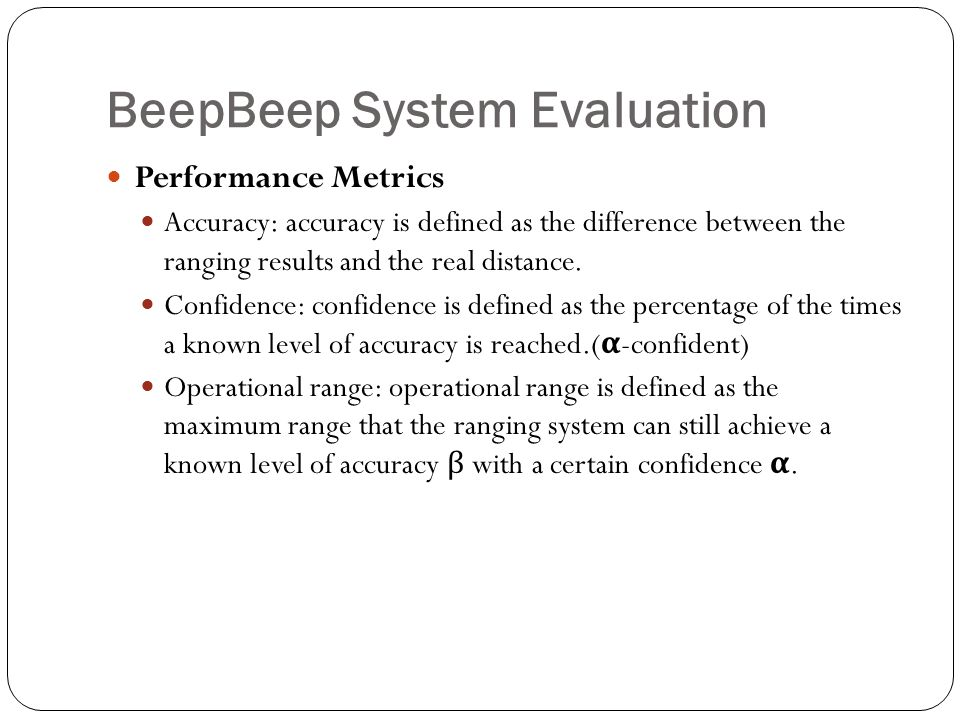 BeepBeep System Evaluation Performance Metrics Accuracy: accuracy is defined as the difference between the ranging results and the real distance.