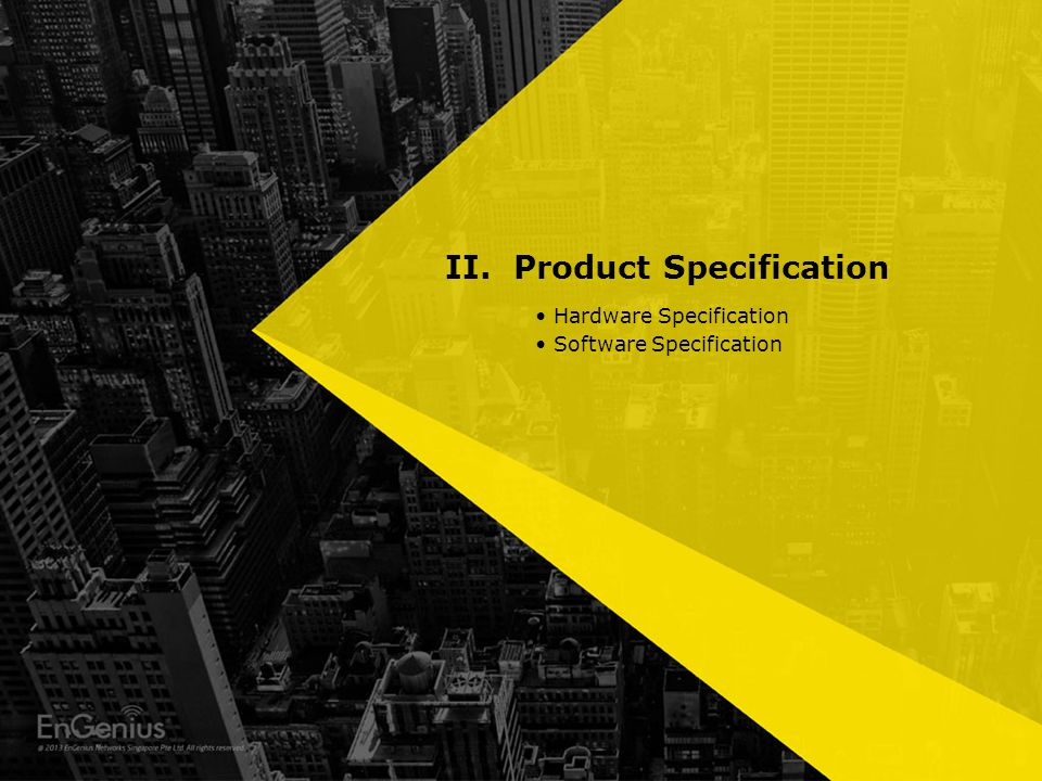 II. Product Specification Hardware Specification Software Specification