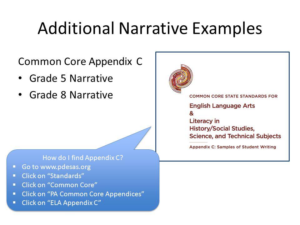 Additional Narrative Examples Common Core Appendix C Grade 5 Narrative Grade 8 Narrative How do I find Appendix C.