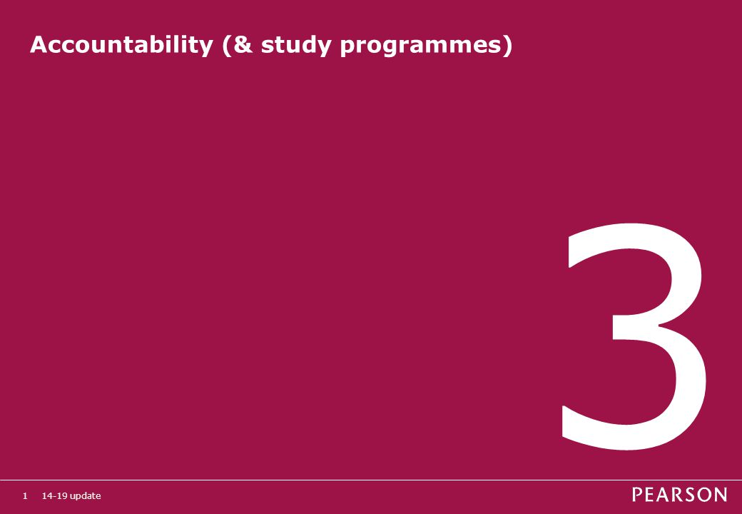 14-19 update1 Accountability (& study programmes) 3