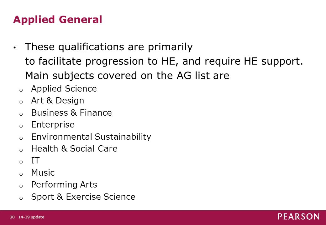 14-19 update30 Applied General These qualifications are primarily to facilitate progression to HE, and require HE support.
