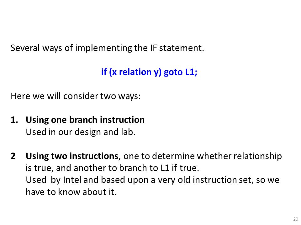 20 Several ways of implementing the IF statement.