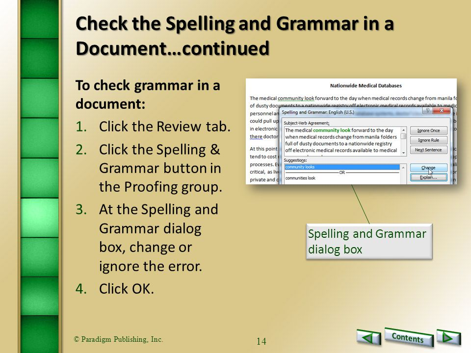 © Paradigm Publishing, Inc. 14 To check grammar in a document: 1.Click the Review tab.