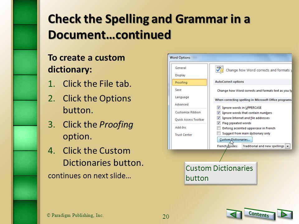 © Paradigm Publishing, Inc. 20 To create a custom dictionary: 1.Click the File tab.