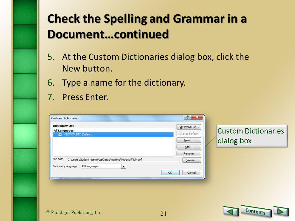 © Paradigm Publishing, Inc. 21 5.At the Custom Dictionaries dialog box, click the New button.