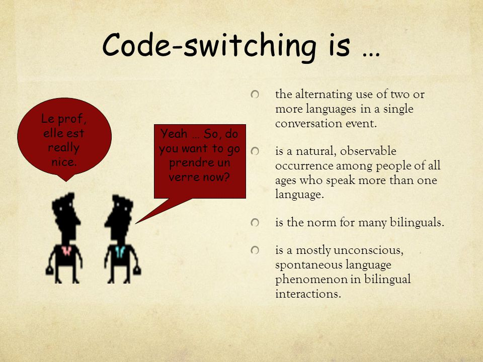 Code-switching is … the alternating use of two or more languages in a single conversation event. is a natural, observable occurrence among people of a