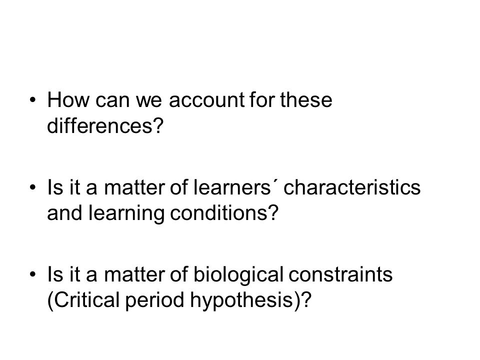 The Critical period hypothesis in L2 Create a research space (niche/gap in knowledge): How could they contribute to previous studies.