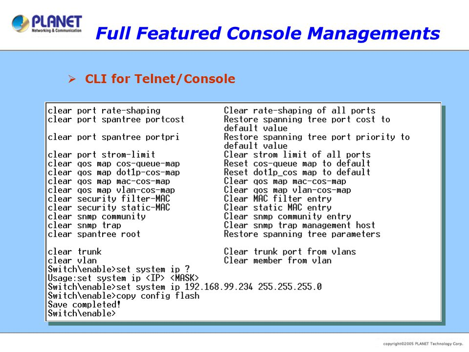 Full Featured Console Managements  CLI for Telnet/Console