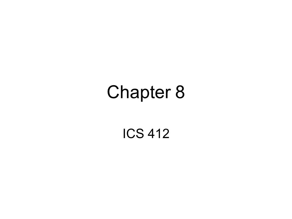 Chapter 8 ICS 412