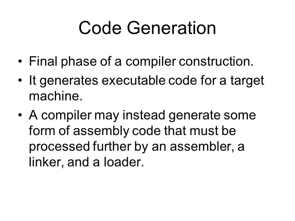 Intermediate Code An intermediate representation that looks like target code is called intermediate code.