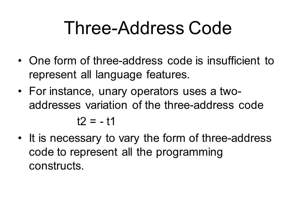 P-Code vs.Three-Address Code P-code –Closer to machine code.