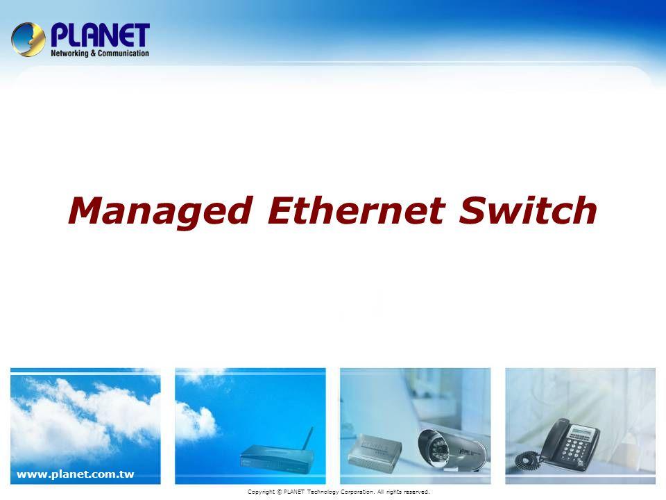 www.planet.com.tw 22 / 23 Comparison WGSW-5240 BrandPLANETNetgearD-Link ModelWGSW-5240FSM750SDES-3250TG Management Features Management InterfaceWeb Console, SNMP, TelnetWeb, Console, SNMP, Telnet Web Console, SNMP, Telnet SNMP Versionv1, v2cV1v1, v2c, v3 SNMP Standards / MIBRFC 1213 MIB II RFC 1215 Trap RFC 1493 Bridge MIB RFC 1643 Ethernet MIB RFC 2674 VLAN MIB RFC 1213 MIB II RFC 1493 Bridge MIB RFC 1643 Ethernet MIB Enterprise private MIB RFC 1213 MIB II RFC 1493 Bridge MIB RFC 1643 Ethernet MIB RFC 1757 RMON MIB RFC 2674 VLAN MIB Enterprise private MIB RMON Group1, 2, 3, 9