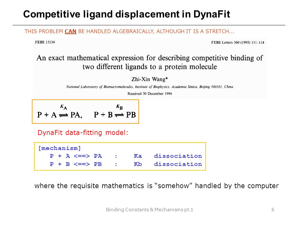 Binding Constants & Mechanisms pt.16 Competitive ligand displacement in DynaFit THIS PROBLEM CAN BE HANDLED ALGEBRAICALLY, ALTHOUGH IT IS A STRETCH...