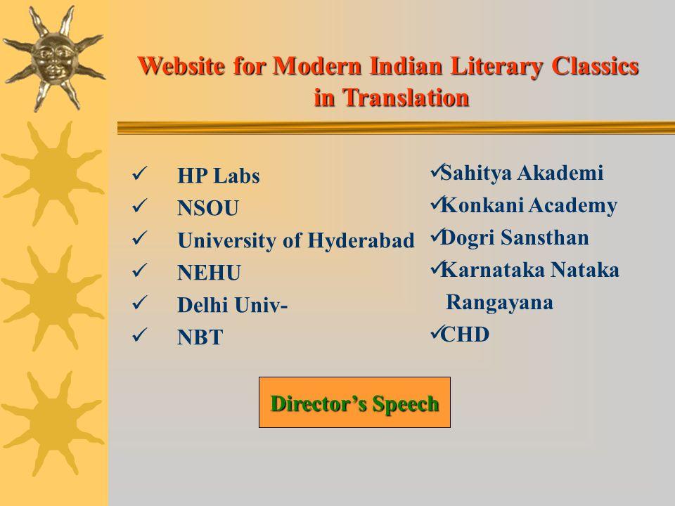 HP Labs NSOU University of Hyderabad NEHU Delhi Univ- NBT Sahitya Akademi Konkani Academy Dogri Sansthan Karnataka Nataka Rangayana CHD Director's Speech Director's Speech Website for Modern Indian Literary Classics in Translation