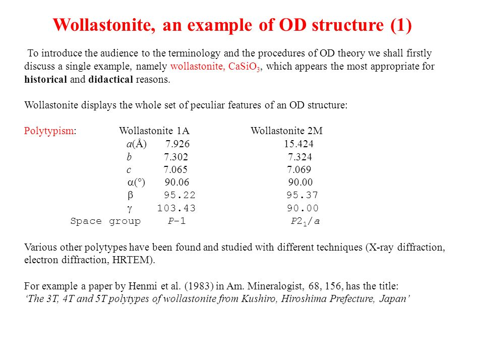 Wollastonite, an example of OD structure (1) To introduce the audience to the terminology and the procedures of OD theory we shall firstly discuss a s