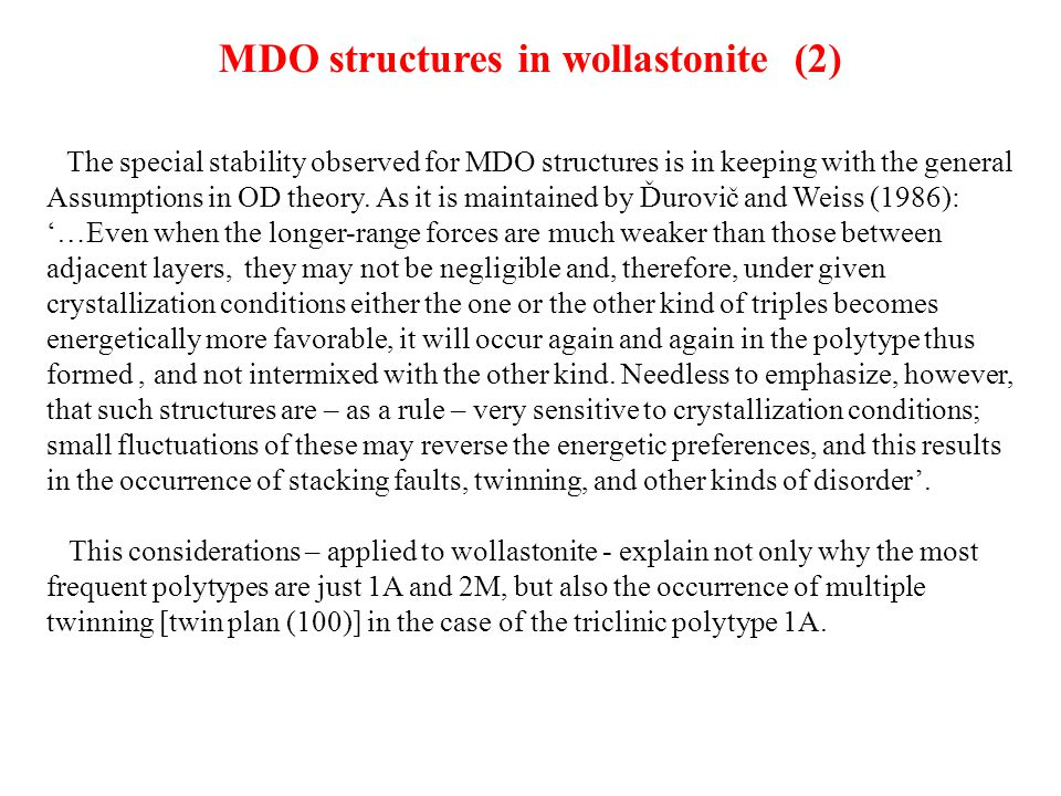 The special stability observed for MDO structures is in keeping with the general Assumptions in OD theory. As it is maintained by Ďurovič and Weiss (1