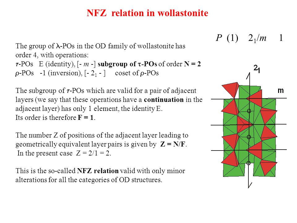 The group of -POs in the OD family of wollastonite has order 4, with operations:  -POs E (identity), [- m -] subgroup of  -POs of order N = 2  -POs