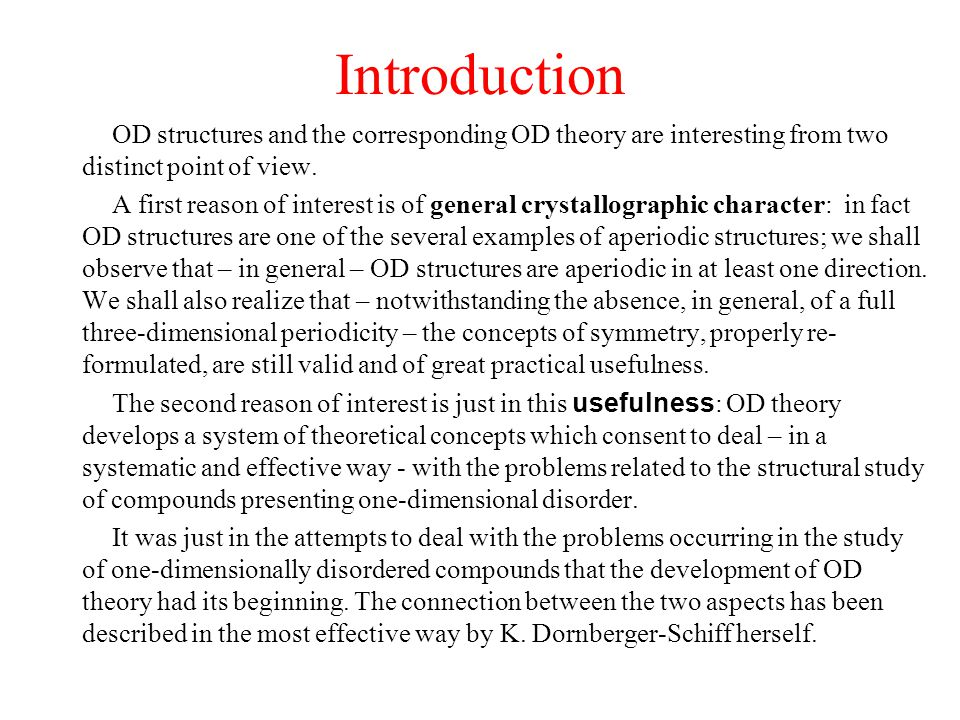 Introduction OD structures and the corresponding OD theory are interesting from two distinct point of view. A first reason of interest is of general c