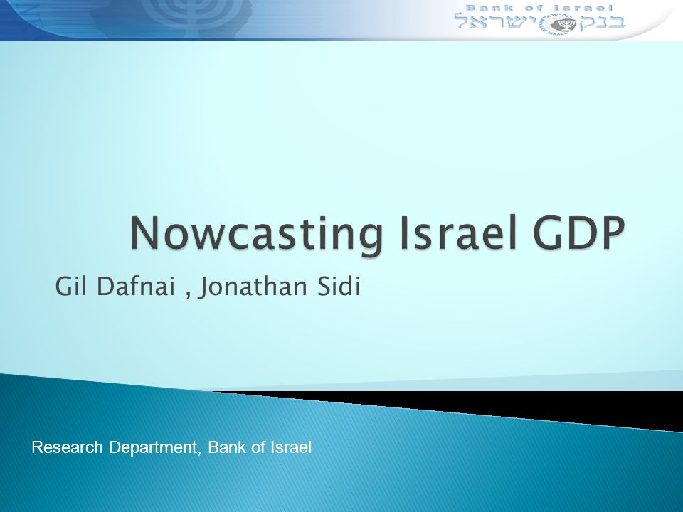 Gil Dafnai, Jonathan Sidi Research Department, Bank of Israel