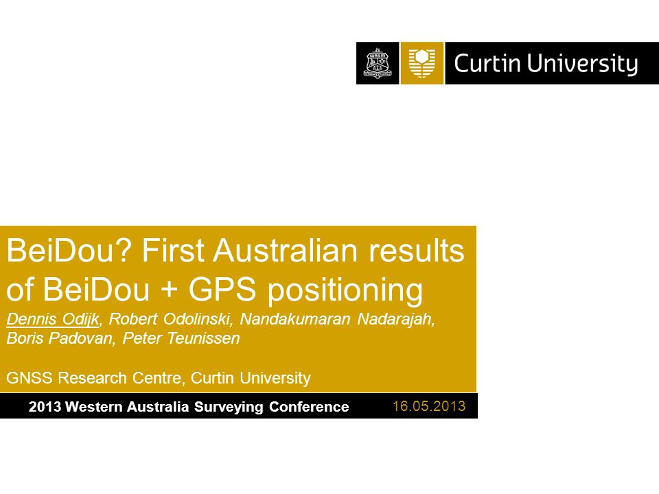 Curtin University is a trademark of Curtin University of Technology CRICOS Provider Code 00301J Single-frequency RTK ambiguity resolution + positioning results – cut-off elevation: 10 deg 16.05.2013BeiDou.