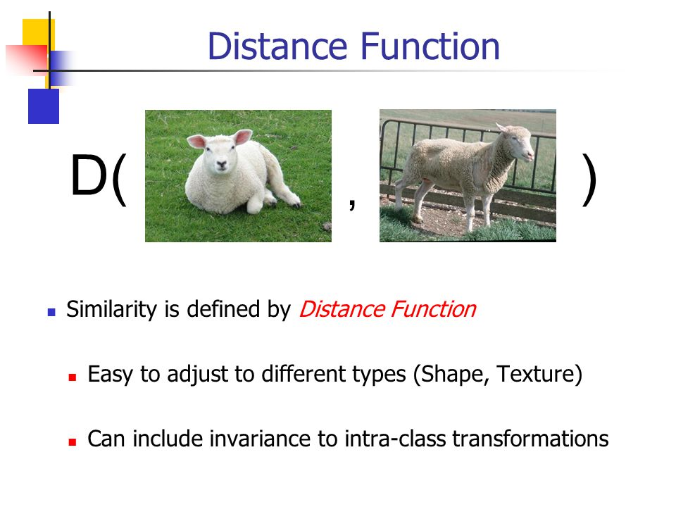Distance Function – simple example 2.1 27 31....D(, ) = || 2.1, 27, 31, 15, 8.