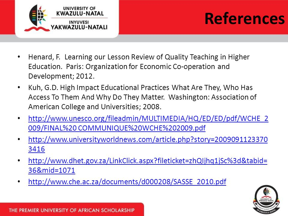 References Henard, F. Learning our Lesson Review of Quality Teaching in Higher Education.