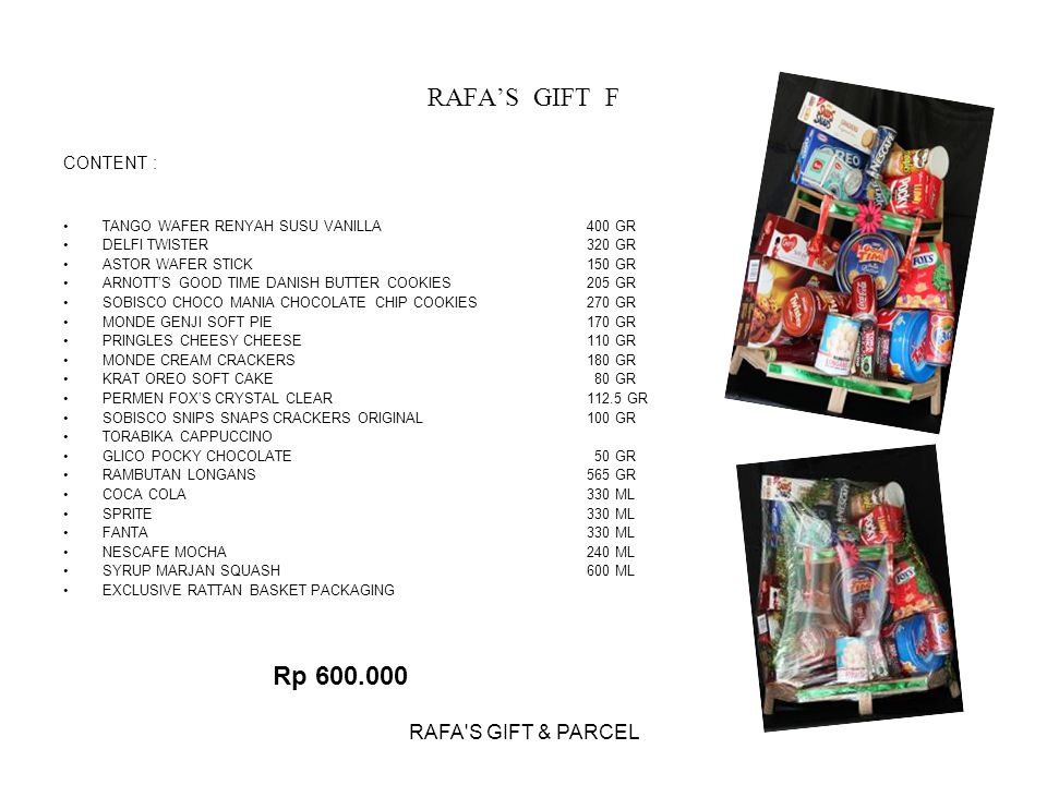 RAFA'S GIFT & PARCEL RAFA'S GIFT F CONTENT : TANGO WAFER RENYAH SUSU VANILLA400 GR DELFI TWISTER320 GR ASTOR WAFER STICK150 GR ARNOTT'S GOOD TIME DANI