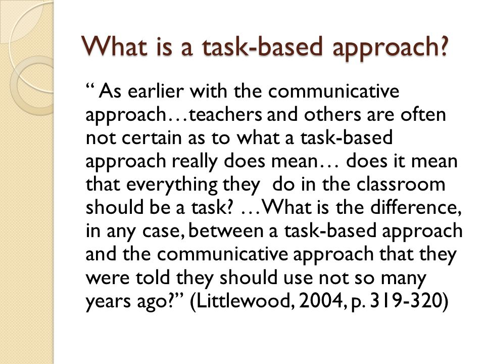 What is a task-based approach.