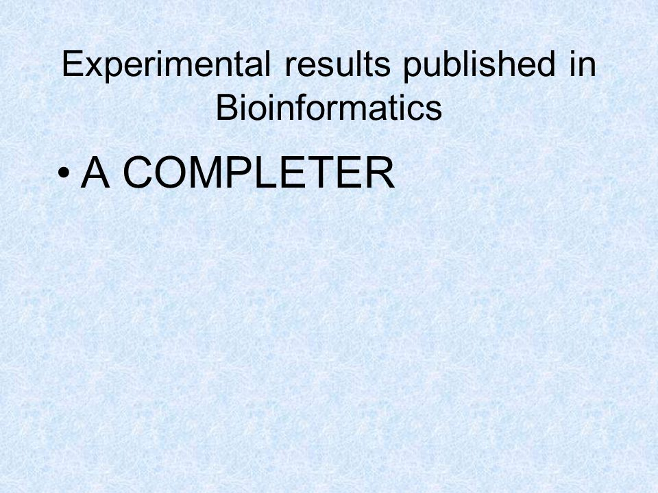Experimental results published in Bioinformatics A COMPLETER
