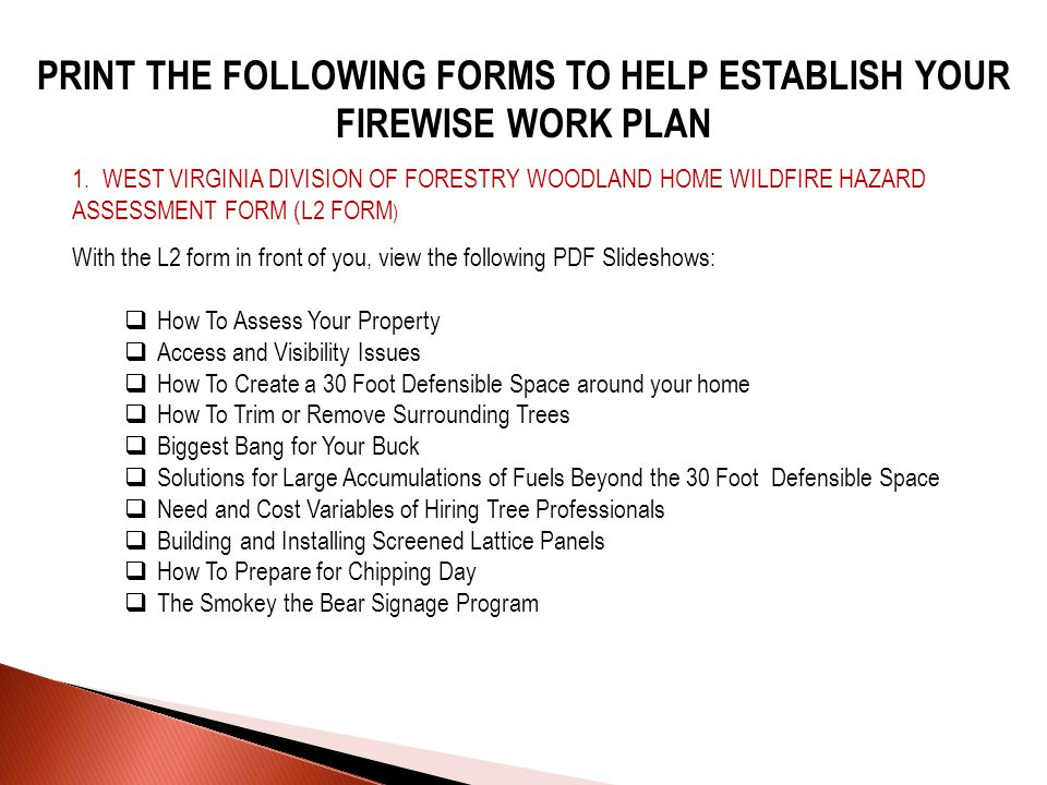 PRINT THE FOLLOWING FORMS TO HELP ESTABLISH YOUR FIREWISE WORK PLAN 1.