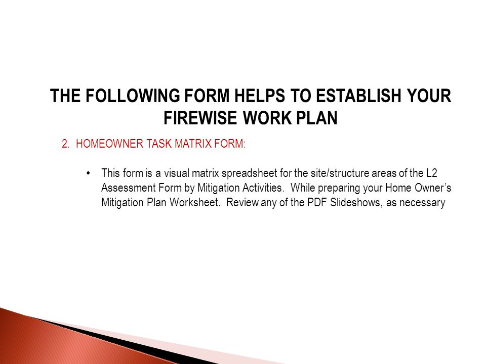 THE FOLLOWING FORM HELPS TO ESTABLISH YOUR FIREWISE WORK PLAN 2.