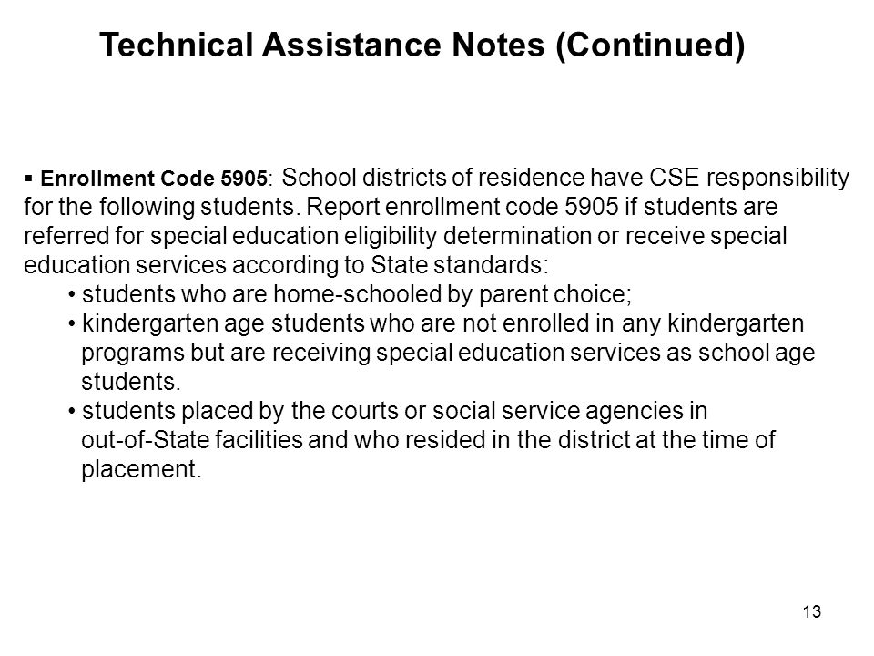 13  Enrollment Code 5905: School districts of residence have CSE responsibility for the following students.