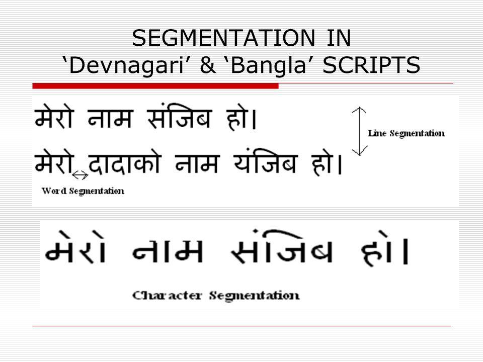 SEGMENTATION IN 'Devnagari' & 'Bangla' SCRIPTS