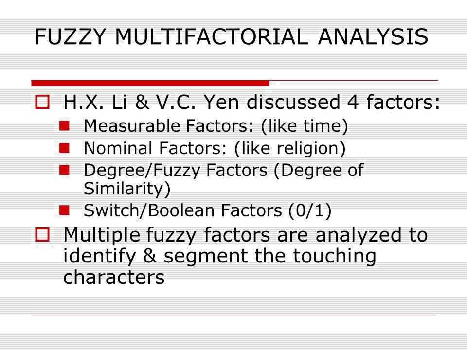 FUZZY MULTIFACTORIAL ANALYSIS  H.X. Li & V.C.