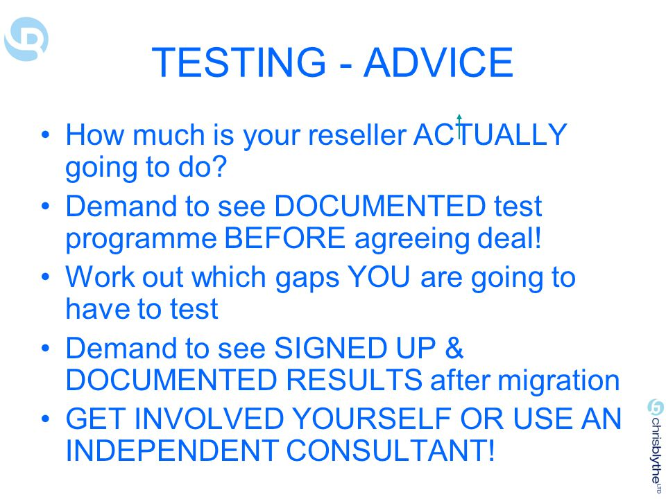 TESTING - ADVICE How much is your reseller ACTUALLY going to do.