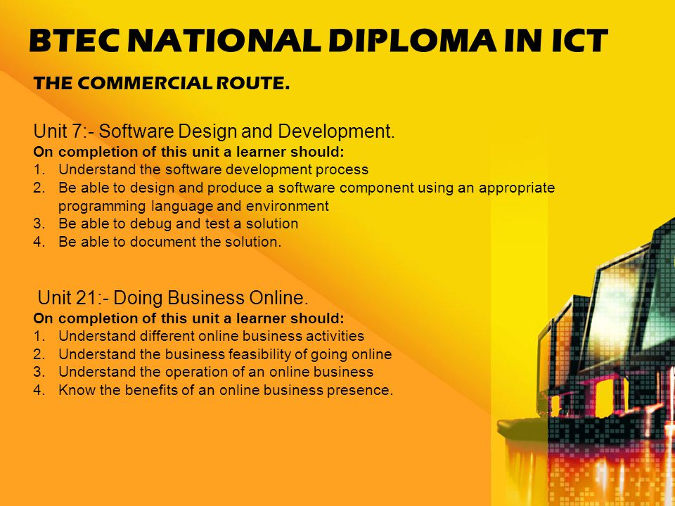 BTEC NATIONAL DIPLOMA IN ICT THE COMMERCIAL ROUTE.