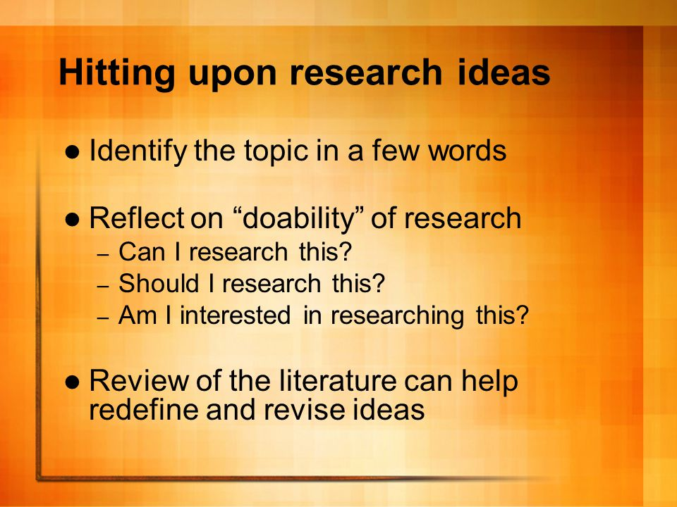 Identifying the topic: Hints for starting to narrow Pose a short question using what or how Write a short title that consists of one sentence under 12 words Ask a friend or colleague to read your topic and gauge their reactions Draft research questions to see if the topic can be adequately explored