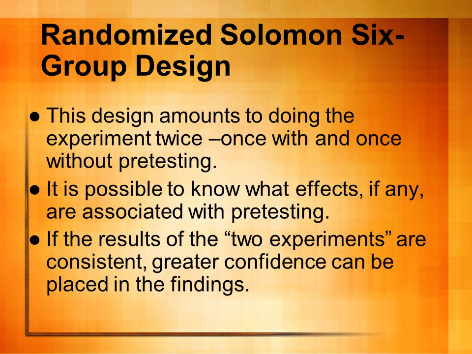 Counterbalanced Design This design is useful when randomization is not possible and intact groups must be used.