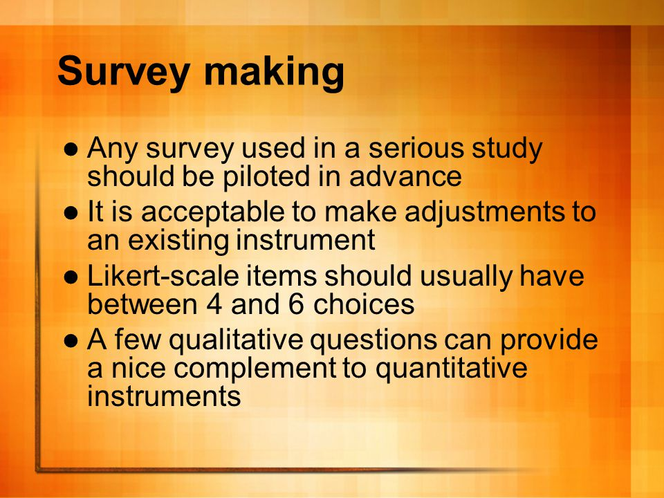 Instruments - Interviews Interviews can provide an excellent qualitative component to a larger study It is not necessary to interview all participants – a subsample as small as 10-20% can be acceptable Use your best judgment on participants' language ability – For intermediate-and-above learners, L2 interviews are often fine
