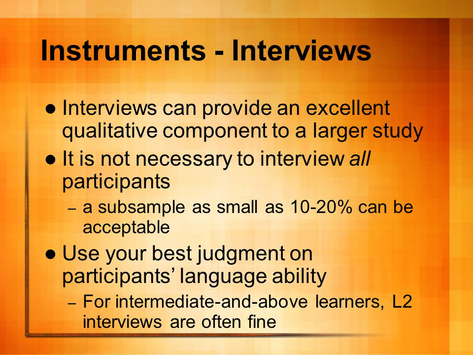 Conducting interviews Inform students they are being interviewed, obtain consent Record unobtrusively Warm up the participants before getting into the heart of the interview Collect more data than you need