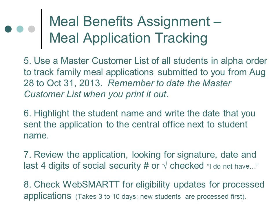 Meal Benefits Assignment – Meal Application Tracking 5.