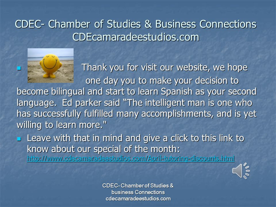 U S A CHINA PERU AFRICA GERMANY PUERTO RICO WE ARE BILINGUAL, WE CAN COMMUNICATE IN ENGLISH AND IN SPANISH CDEC- Chamber of Studies & business Connections cdecamaradeestudios.com
