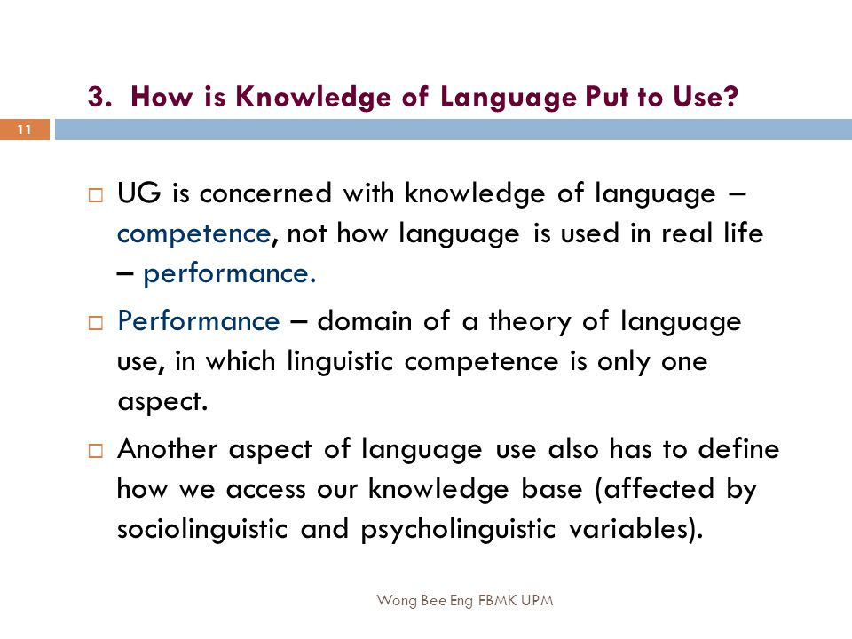 Wong Bee Eng FBMK UPM 11 3.How is Knowledge of Language Put to Use.