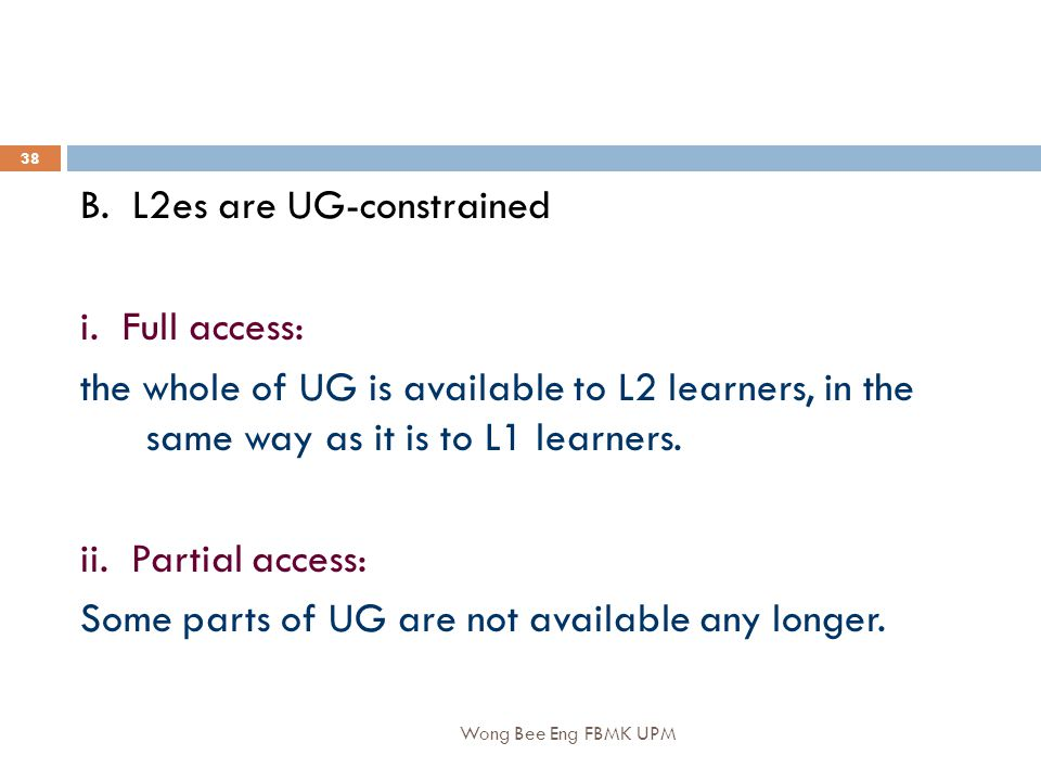 Wong Bee Eng FBMK UPM 38 B.L2es are UG-constrained i.