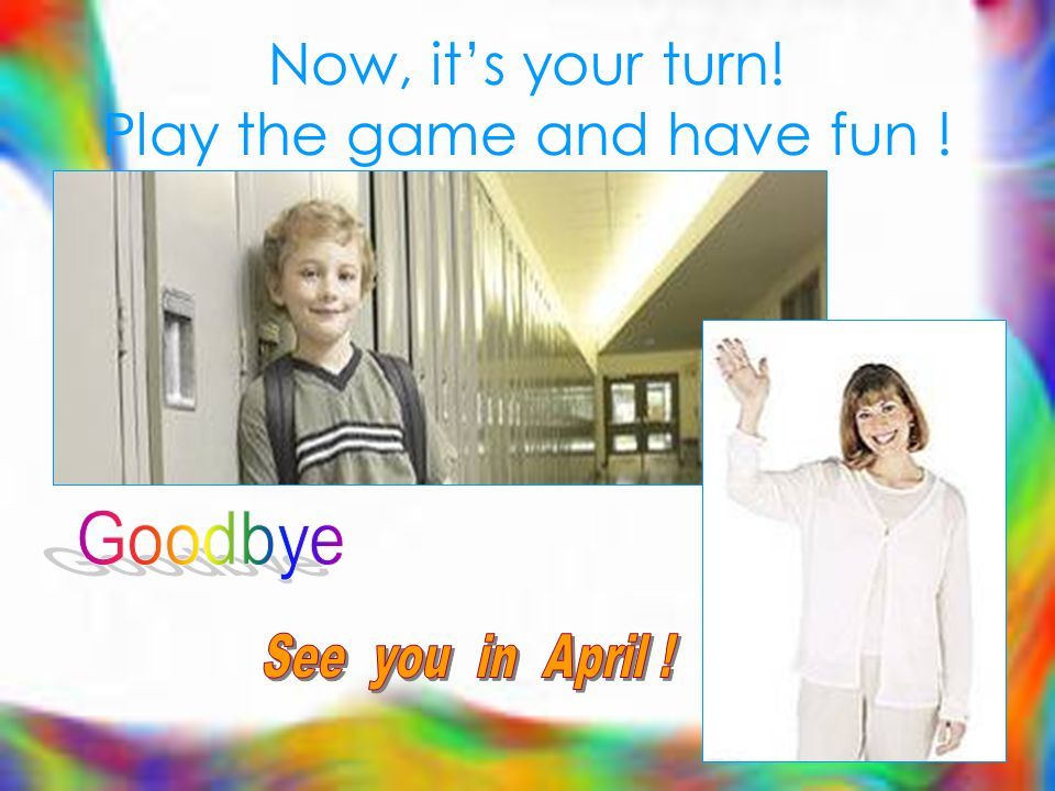 Now, it's your turn! Play the game and have fun !