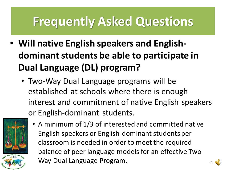 Will Spanish Speaking students that qualify to receive ELL services in Spanish be able to participate in the Dual Language (DL) Program? YES – Startin