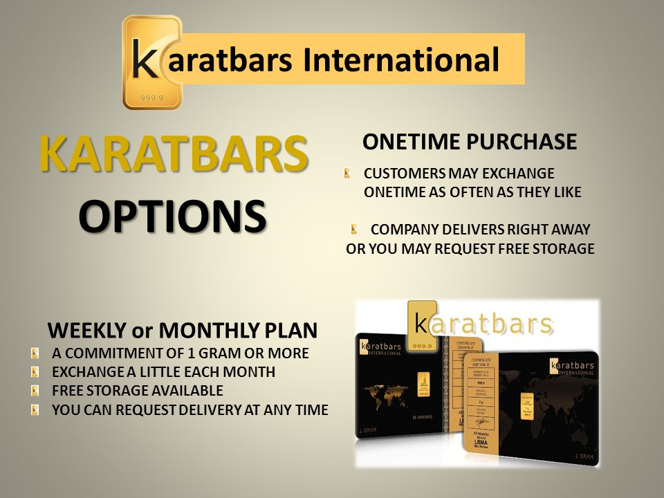 OPTIONS ONETIME PURCHASE CUSTOMERS MAY EXCHANGE ONETIME AS OFTEN AS THEY LIKE COMPANY DELIVERS RIGHT AWAY OR YOU MAY REQUEST FREE STORAGE KARATBARS WE